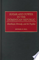 Sugar and Power in the Dominican Republic
