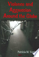 Violence and Aggression Around the Globe