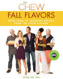 The Chew: Fall Flavors: More than 20 Seasonal Recipes from ...