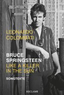Bruce Springsteen     Like a Killer in the Sun  Songtexte