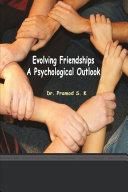 EVOLVING FRIENDSHIPS A PSYCHOLOGICAL OUTLOOK