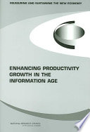 Enhancing Productivity Growth in the Information Age Book