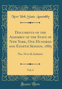 Documents Of The Assembly Of The State Of New York One Hundred And Eighth Session 1885 Vol 4
