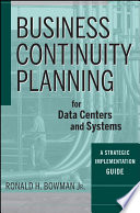 Business Continuity Planning For Data Centers And Systems Book PDF