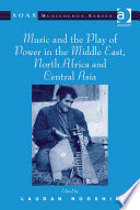 Read Online Music and the Play of Power in the Middle East, North Africa and Central Asia For Free