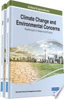 Climate Change and Environmental Concerns  Breakthroughs in Research and Practice