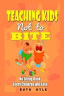 Teaching Kids Not to Bite Book PDF