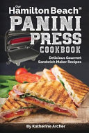 Our Hamilton Beach(r) Panini Press Cookbook