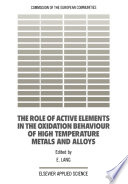 The Role Of Active Elements In The Oxidation Behaviour Of High Temperature Metals And Alloys Book PDF