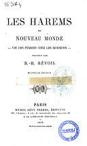 Les harem du nouveau monde vie des femmes chez les Mormons traduit par B. -H. Revoil