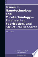 Issues in Nanotechnology and Micotechnology   Engineering  Fabrication  and Structural Research  2013 Edition Book