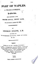 The Dwarf of Naples. A Tragi-comedy, in Five Acts [and in Prose], Etc