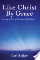 Like Christ by Grace