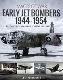 Early Jet Bombers  1944 1954