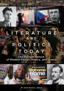 Literature and Politics Today: The Political Nature of Modern Fiction, Poetry, and Drama