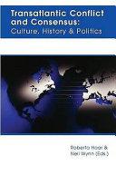Transatlantic Conflict and Consensus