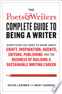 The Poets   Writers Complete Guide to Being a Writer