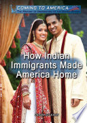 How Indian Immigrants Made America Home