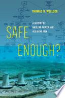 Safe Enough?