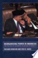 Reorganising Power in Indonesia Book