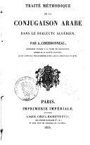 Traité méthodique de la conjugaison arabe dans le dialecte algérien A. Cherbonneau