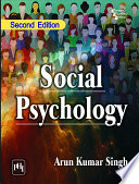 """SOCIAL PSYCHOLOGY, Second Edition"" by SINGH, ARUN KUMAR"