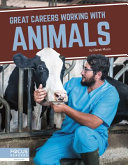 Great Careers Working with Animals