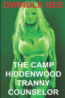 The Camp Hiddenwood Tranny Counselor