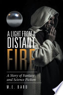 A Light from a Distant Fire