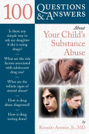 100 Questions   Answers About Your Child s Substance Abuse