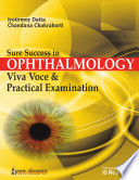 Sure Success in Ophthalmology Viva Voce and Practical Examination