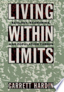 """""""Living within Limits: Ecology, Economics, and Population Taboos"""" by Garrett Hardin"""
