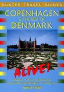 Copenhagen and the Best of Denmark Alive!