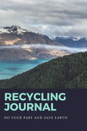 Recycling Journal  Do Your Part and Save Earth