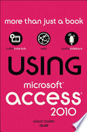 Using Microsoft Access 2010, Enhanced Edition