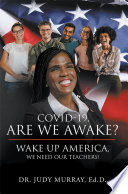 COVID 19  Are We Awake   Wake Up America  We Need Our Teachers