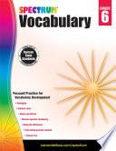 """Spectrum Vocabulary, Grade 6"" by Spectrum"