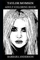 Taylor Momsen Adult Coloring Book  The Pretty Reckless Founder and Legendary Singer  Gossip Girl Star and Acclaimed Musician Inspired Adult Coloring B