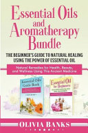 Essential Oils and Aromatherapy Bundle Book