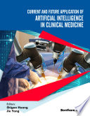 Current and Future Application of Artificial Intelligence in Clinical Medicine Book