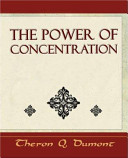 Read Online The Power of Concentration - Learn How to Concentrate For Free