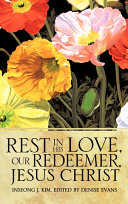 Rest in His Love  Our Redeemer  Jesus Christ