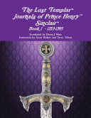 The Lost Templar Journals of Prince Henry Sinclair Book 1   1353 1395