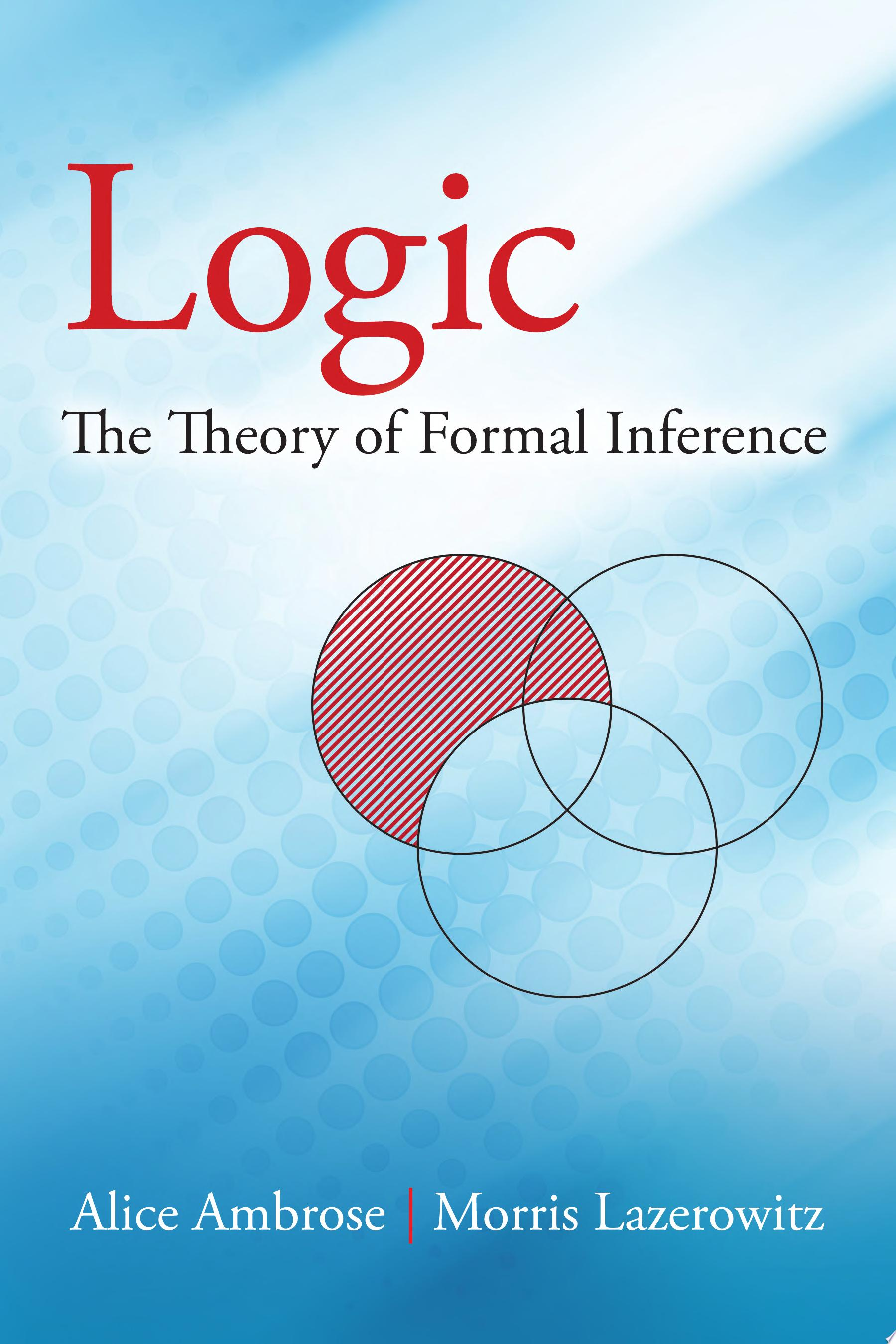 Logic  The Theory of Formal Inference
