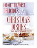 100 of the Most Delicious Christmas Dishes from Around the World