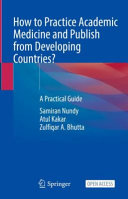 How to Practice Academic Medicine and Publish from Developing Countries?
