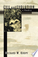 Evil And Evolution A Theodicy
