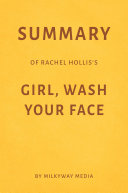 Summary of Rachel Hollis's Girl, Wash Your Face by Milkyway Media Pdf/ePub eBook