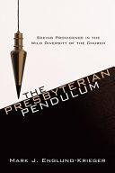 The Presbyterian Pendulum