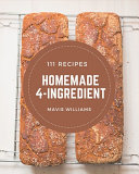 111 Homemade 4 Ingredient Recipes